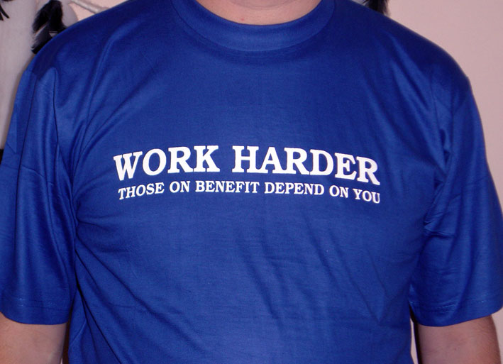 T-SHIRT / WORK HARDER/THOSE ON BENEFIT DEPEND ON YOU
